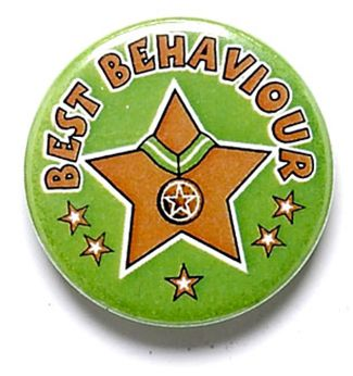 Best Behaviour Button Badge